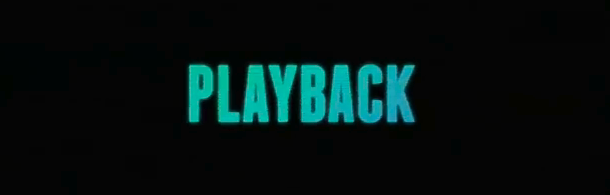 &#8220;Playback&#8221; Review