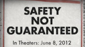 &#8220;Safety Not Guaranteed&#8221; Review