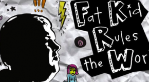 """Fat Kid Rules The World"" Review"