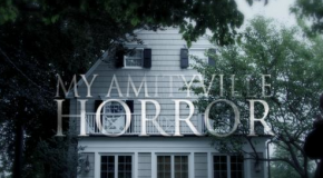 &#8220;My Amityville Horror&#8221; Review