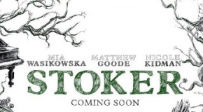 &#8220;Stoker&#8221; Review