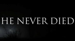 """""""He Never Died"""" Sizzle Reel"""
