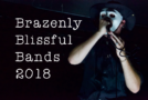 """Brazenly Blissful Bands"" 2018"
